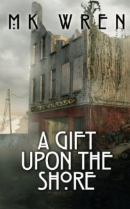 Cover of A Gift Upon the Shore by M.K. Wren