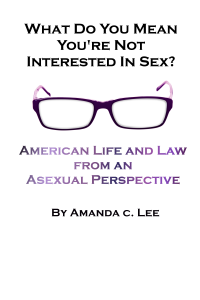 Cover of What Do You Mean You're Not Interested in Sex? by Amanda Lee