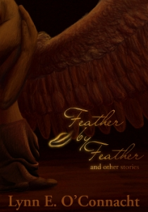 Cover of Feather by Feather and other stories, by Lynn E. O'Connacht