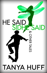 Cover of He Said, Sidhe Said, by Tanya Huff