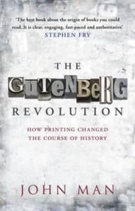 The Gutenberg Revolution by John Man