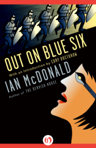 Cover of Out on Blue Six by Ian McDonald
