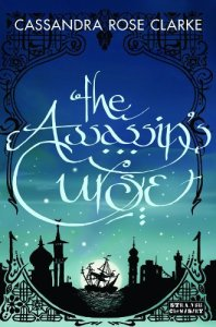 Cover of The Assassin's Curse, by Cassandra Rose Clarke