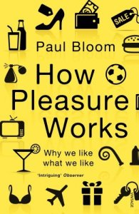 Cover of How Pleasure Works by Paul Bloom