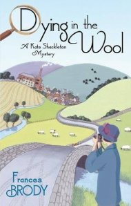 Cover of Dying in the Wool by Frances Brody