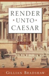 Cover of Render Unto Caesar by Gillian Bradshaw