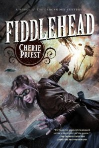 Cover of Fiddlehead by Cherie Priest