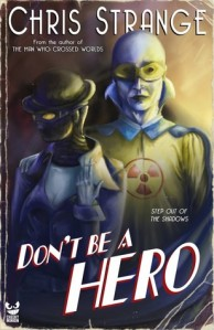 Cover of Don't Be A Hero by Chris Strange