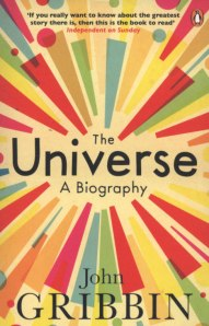Cover of The Universe: A Biography by John Gribbin