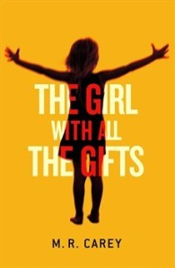 Cover of The Girl With All The Gifts by M.R. Carey