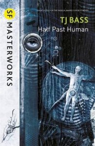 Cover of Half Past Human by TJ Bass