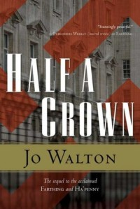 Cover of Half a Crown by Jo Walton