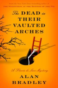 Cover of The Dead in their Vaulted Arches by Alan Bradley
