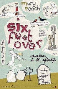 Cover of Six Feet Over by Mary Roach