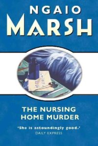 Cover of The Nursing Home Murder by Ngaio Marsh