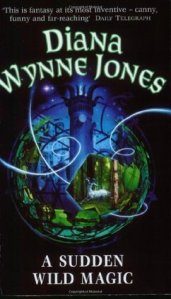 Cover of A Sudden Wild Magic by Diana Wynne Jones