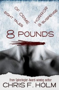 Cover of 8 Pounds, by Chris F. Holm