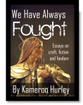 Cover of We Have Always Fought by Kameron Hurley