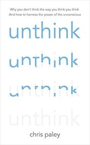 Cover of Unthink by Chris Paley