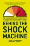 Cover of Behind the Shock Machine by Gina Perry