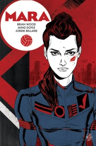 Cover of the comic Mara by Brian Wood et al