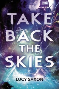 Cover of Take Back the Skies by Lucy Saxon
