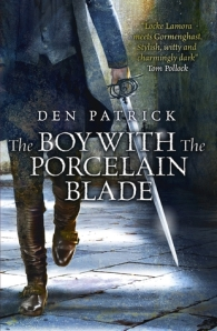 Cover of The Boy with the Porcelain Blade by Den Patrick