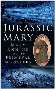 Cover of Jurassic Mary: Mary Anning and the Primeval Monsters by Patricia Pierce