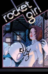Cover of Rocket Girl, by Brandon Montclare & Amy Reeder