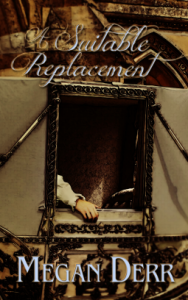 Cover of A Suitable Replacement by Megan Derr
