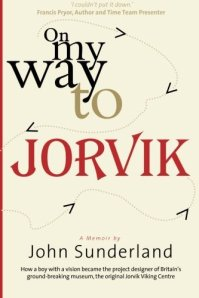 Cover of On My Way to Jorvik by John Sunderland