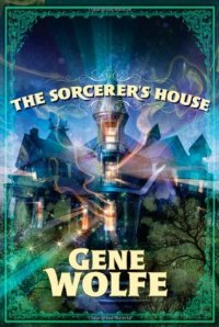 Cover of The Sorcerer's House by Gene Wolfe