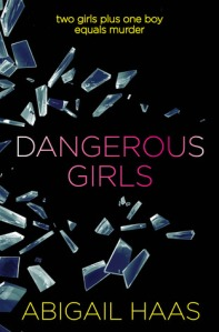 Cover of Dangerous Girls by Abigail Haas