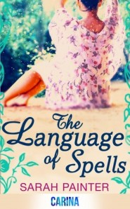 Cover of The Language of Spells by Sarah Painter