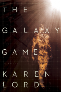 Cover of The Galaxy Game, by Karen Lord