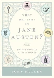 Cover of What Matters In Jane Austen? by John Mullen