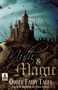 Cover of Myth and Magic, ed. Radclyffe and Stacia Seamen