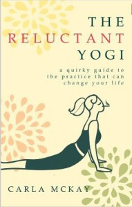 Cover of The Reluctant Yogi by Carla McKay