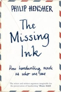 Cover of The Missing Ink by Philip Hensher