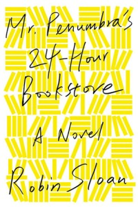 Cover of Mr Penumbra's 24 Hour Bookstore by Robin Sloan