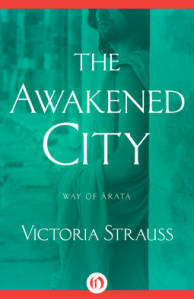 Cover of The Awakened City by Victoria Strauss