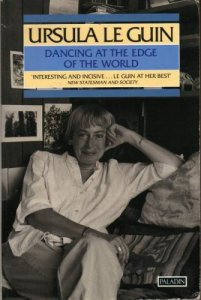 Cover of Dancing at the Edge of the World by Ursula Le Guin