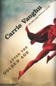 Cover of After the Golden Age by Carrie Vaughn