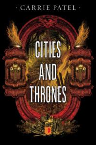 Cover of Cities and Thrones by Carrie Patel
