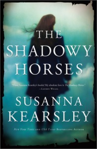 Cover of The Shadowy Horses by Susanna Kearsley