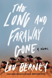 Cover of The Long and Faraway Gone by Lou Berney
