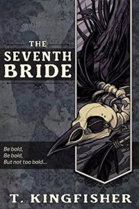 Cover of The Seventh Bride by T. Kingfisher