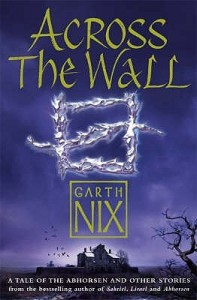 Cover of Across the Wall by Garth Nix