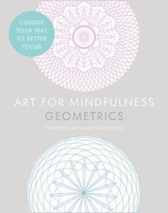 Cover of Art for Mindfulness: Geometrics by Andy Paciorek