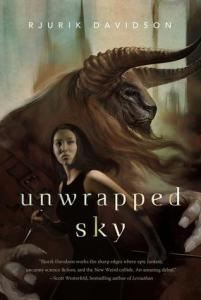 Cover of Unwrapped Sky by Rjurik Davidson